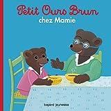 Petit Ours Brun chez Mamie