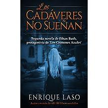 LOS CADÁVERES NO SUEÑAN: La segunda novela policíaca del agente del FBI Ethan Bush (Spanish Edition)
