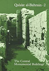 Qalaat Al-Bahrain: Central Monumental Buildings v. 2 (Jutland Archaeological Society Publications)