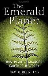 The Emerald Planet: How Plants Changed Earth's History by David Beerling (2008-11-30)