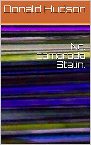 No, camarada Stalin. por Donald Hudson