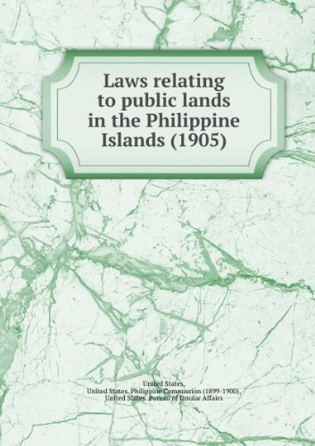 Laws relating to public lands in the Philippine Islands (1905)