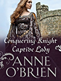 Conquering Knight, Captive Lady (Mills & Boon M&B) (Mills & Boon Historical)