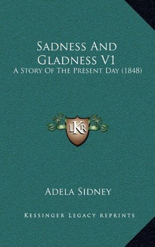 Sadness and Gladness V1: A Story of the Present Day (1848)