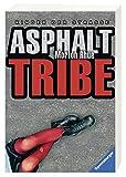 Asphalt Tribe: Kinder der Straße (Ravensburger Taschenbücher) - Morton Rhue