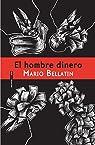 El Hombre Dinero par Bellatin