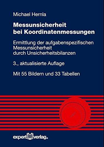 Messunsicherheit bei Koordinatenmessungen: Abschätzung der aufgabenspezifischen Messunsicherheit durch Unsicherheitsbilanzen (Reihe Technik)