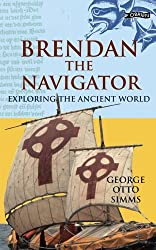 Brendan the Navigator: Exploring the Ancient World (Exploring) by George Otto Simms (March 18,2006)
