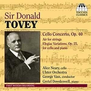Tovey - Cello Concerto; Elegiac Variations