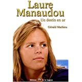 Laure Manaudou : Un destin en or