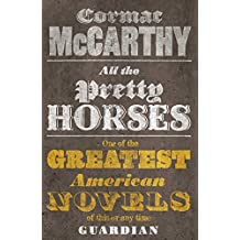 All the Pretty Horses (Border Trilogy 1) by Cormac McCarthy (2010-01-01)