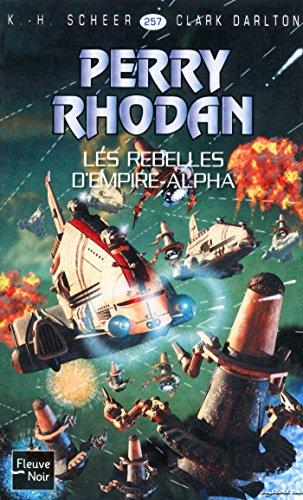Perry Rhodan n°257 - Les rebelles d'Empire-Alpha par Clark DARLTON