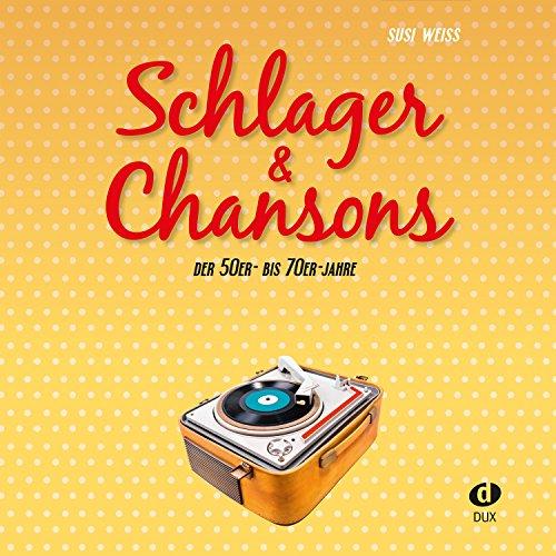 Schlager & Chansons: Der 50er- Bis 70er-Jahre