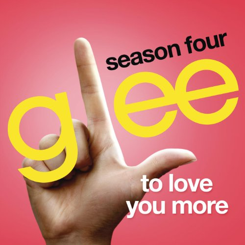 To Love You More (Glee Cast Ve...