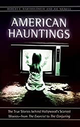 American Hauntings: The True Stories Behind Hollywood's Scariest Movies--From the Exorcist to the Conjuring