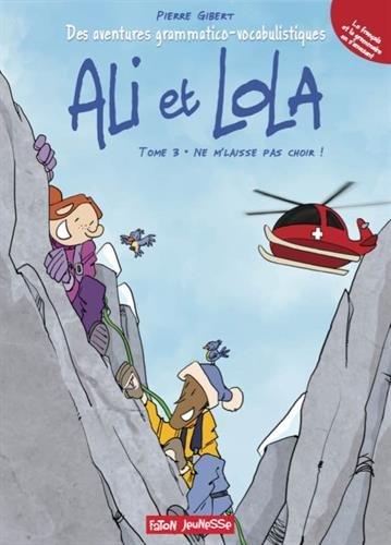 Ali et Lola (3) : Ne m'laisse pas choir !