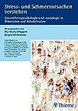 Stress- und Schmerzursachen verstehen: Gesundheitspsychologie und -soziologie in Prävention und Rehabilitation -