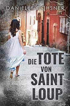 Die Tote von Saint Loup von [Ochsner, Danielle]