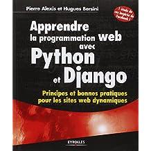 Apprendre la programmation web avec Python et Django: Principes et bonnes pratiques pour les sites web dynamiques.