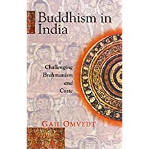 Buddhism in India: Challenging Brahmanism and Caste