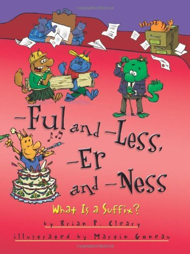ful-and-less-er-and-ness-what-is-a-suffix-words-are-categorical-by-brian-p-cleary-2014-01-01