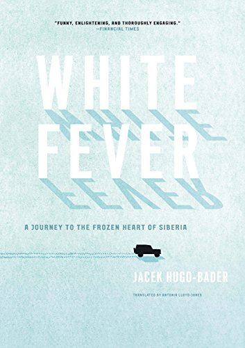 White Fever: A Journey to the Frozen Heart of Siberia (English Edition)