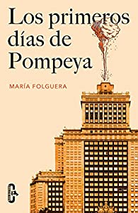Los primeros días de Pompeya par María Folguera