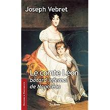 Le Comte Léon, bâtard infernal de Napoléon