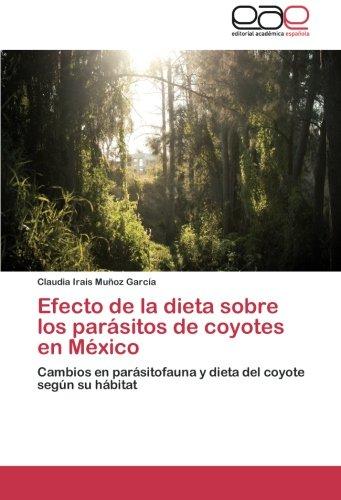 Descargar Libro Efecto de La Dieta Sobre Los Parasitos de Coyotes En Mexico de Munoz Garcia Claudia Irais