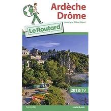Guide du Routard Ardèche Drôme 2018/19: (Auvergne, Rhône, Alpes)