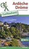 Guide du Routard Ardèche Drôme 2018/19: par Guide du Routard