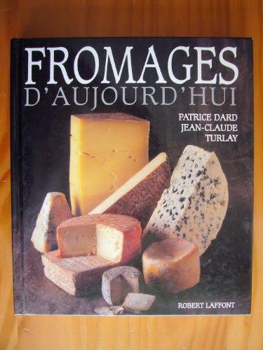 Fromages d'aujourd'hui par Patrice Dard