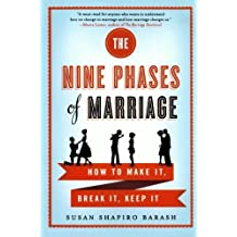 The Nine Phases of Marriage: How to Make It, Break It, Keep It by Susan Shapiro Barash (2012-09-18)