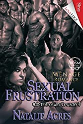 Sexual Frustration [Contemporary Cowboys 4] (Siren Publishing LoveEdge)