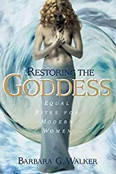 [(Restoring the Goddess : Equal Rites for Modern Women)] [By (author) Barbara G. Walker] published on (March, 2000)