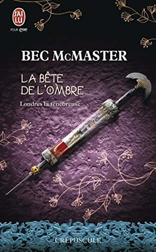 Londres la ténébreuse, Tome 2 : La bête de l'ombre par Bec McMaster