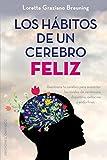 Los Habitos de Un Cerebro Feliz (Salud Y Vida Natural)