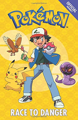 The Official Pokémon Fiction: Race to Danger: Book 5