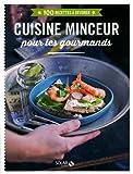 100 Recettes à dévorer - Cuisine minceur pour les gourmands