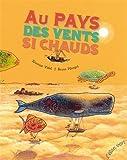 Telecharger Livres AU PAYS DES VENTS SI CHAUDS de Severine Vidal 14 fevrier 2013 Album (PDF,EPUB,MOBI) gratuits en Francaise
