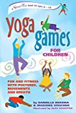 YOGA GAMES FOR CHILDREN: Fun and Fitness with Postures, Movements and Breath (Hunter House Smartfun Book)