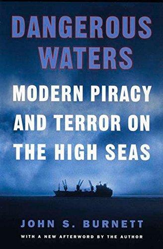 Dangerous Waters: Modern Piracy and Terror on the High Seas (Dangerous Waters)