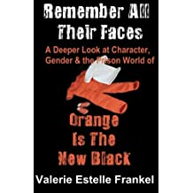 Remember All Their Faces: A Deeper Look at Character, Gender and the Prison World of Orange Is The New Black