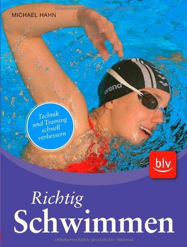 Richtig Schwimmen: Technik und Training schnell verbessern