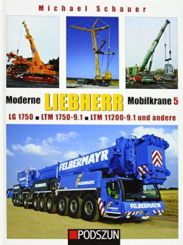 Preisvergleich Produktbild Moderne Liebherr Mobilkrane 5: LG 1750, LTM 1750-9.1, LTM 11200-9.1 und andere