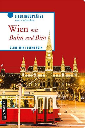 Lieblingsplätze zum Entdecken - Wien mit Bahn und Bim