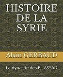 HISTOIRE DE LA SYRIE: La dynastie des EL-ASSAD