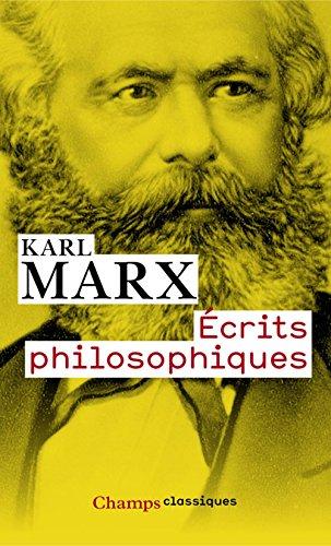 Écrits philosophiques (Champs Classiques t. 1024) par Karl Marx