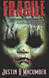 Fragile: A Gallows Investigations Novel: Volume 2 by Justin R Macumber (2016-07-20)