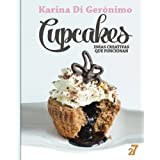 Cupcakes. Ideas creativas que funcionan. (Spanish Edition) by Karina Di Geronimo (2013-12-20)